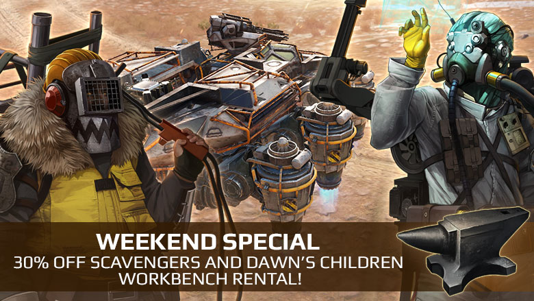 [Weekend Special] 30% off Scavengers and Dawn's Children workbench rental!